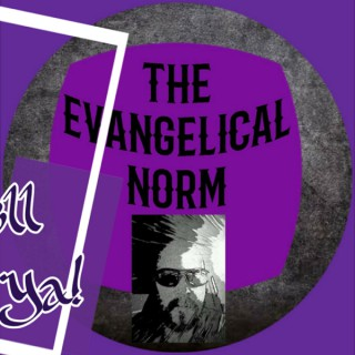 The Evangelical Norm