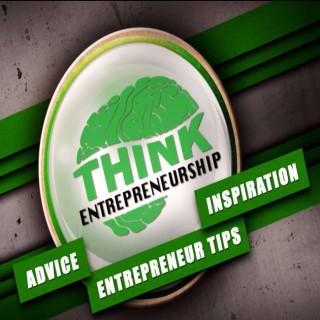 Think Entrepreneurship | Interviews with Entrepreneurs | Entrepreneur Tips, Advice, and Inspiration