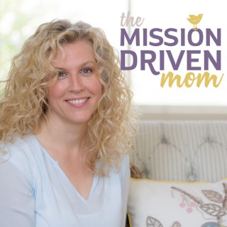 The Mission Driven Mom