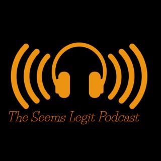 The Seems Legit Podcast