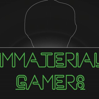 The Immaterial Gamers Podcast