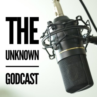 The Unknown Godcast