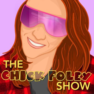 The Chick Foley Show