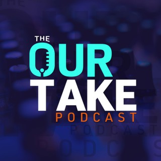 The Our Take Podcast