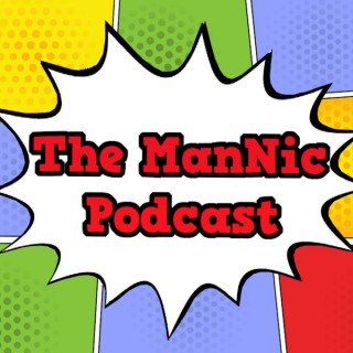 The ManNic Podcast