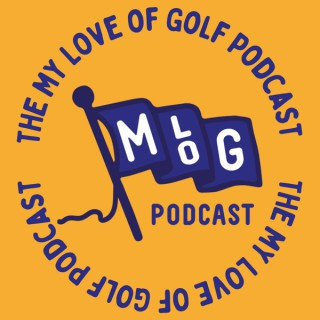 The My Love of Golf Podcast