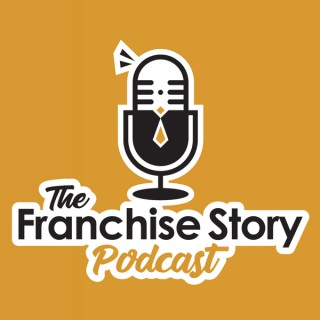 The Franchise Story Podcast