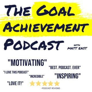 The Goal Achievement Podcast