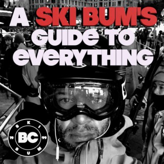 A Ski Bum's Guide To Everything