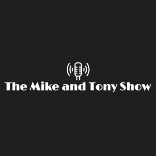 The Mike and Tony Show