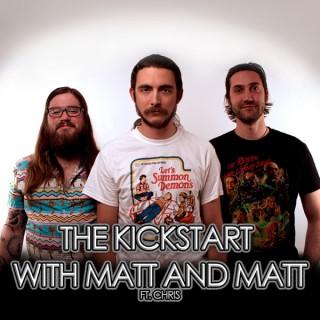 The Kickstart with Matt and Matt