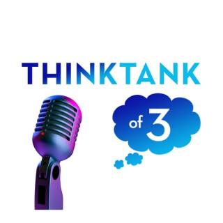 Think Tank of Three Podcast