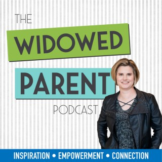 The Widowed Parent Podcast