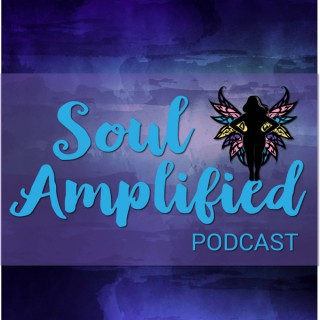 The Soul Amplified Podcast