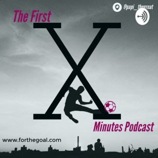The First X Minutes Podcast