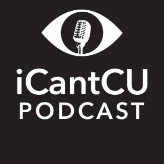 iCantCU Podcast