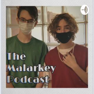 The Malarkey Podcast
