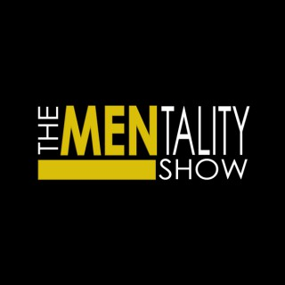 The MENtality Show