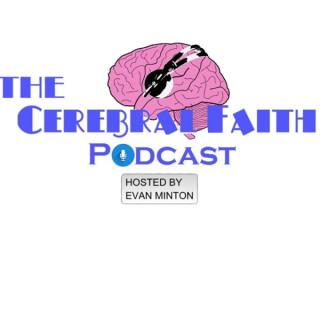 The Cerebral Faith Podcast