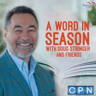 A Word in Season with Doug Stringer