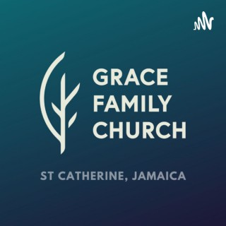 Grace Family Church Sermons