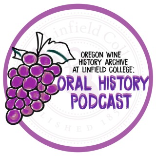 The Oregon Wine History Archive Podcast