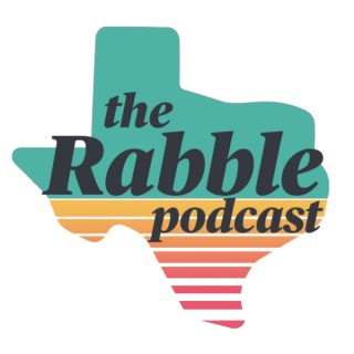 The Rabble | Texas Politics for the Unruly Mob