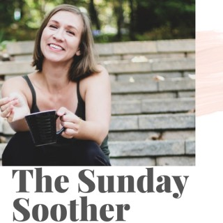 The Sunday Soother