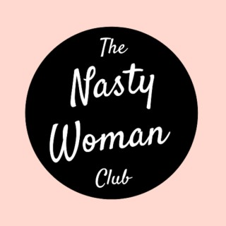 The Nasty Woman Club