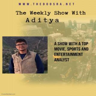 The Weekly Show with Aditya