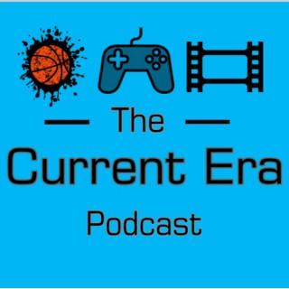The Current Era Podcast