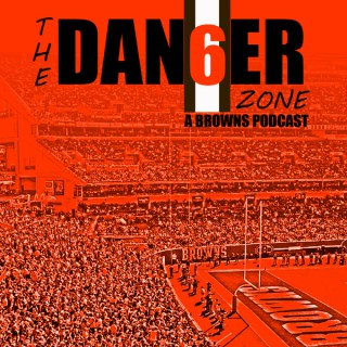The Dan6er Zone: A Browns Podcast