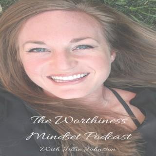 The Worthiness Mindset Podcast
