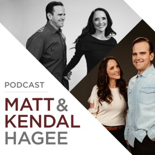 The Matt and Kendal Hagee Podcast
