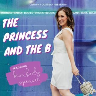 The Princess and the B