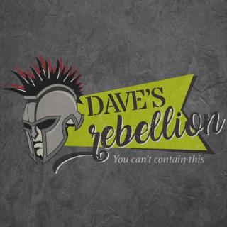 The Dave's Rebellion Podcast