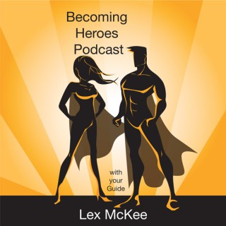 The Becoming Heroes Podcast