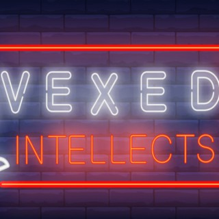 The Vexed Intellects Podcast