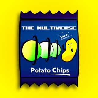 The Multiverse And A Bag Of Potato Chips