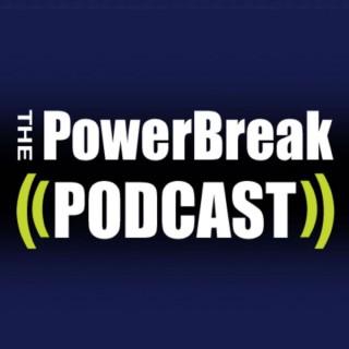 The PowerBreak Podcast