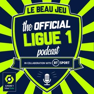The Official Ligue 1 Podcast - Le Beau Jeu