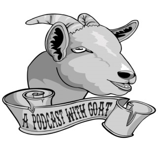 A Podcast With Goat