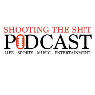 Shooting The Shit Podcast 1