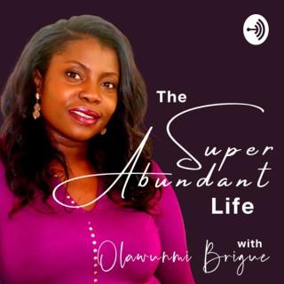 The SuperAbundant Life Podcast