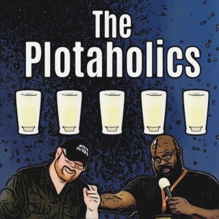 The Plotaholics Podcast: Movie Reviews