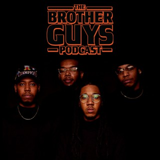 THE BROTHER GUYS PODCAST