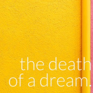 the death of a dream.