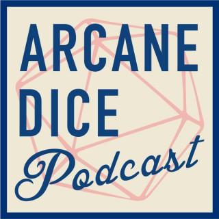 The Arcane Dice Podcast