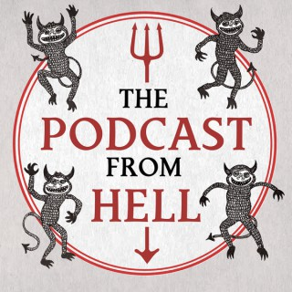 The Podcast From Hell
