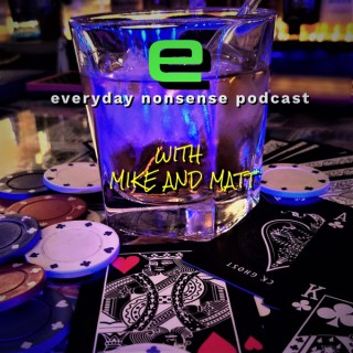 everyday nonsense podcast with Mike and Matt